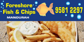 *Foreshore Fish & Chips Mandurah - Ph 9581 2297 - Fish and Chips Takeaways Mandurah