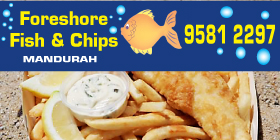 *Foreshore Fish & Chips Mandurah - Ph 9581 2297 - Mandurah Restaurants