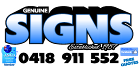 *Genuine Signs - Phone 0418 911 552 - Signwriters Rockingham