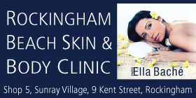 *ROCKINGHAM BEACH SKIN & BODY CLINIC - ELLA BACHE SALON - SEE OUR JULY SPECIAL - WE ARE OPEN BOOKINGS RECOMMENDED
